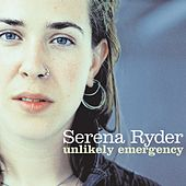 Play & Download Unlikely Emergency by Serena Ryder | Napster