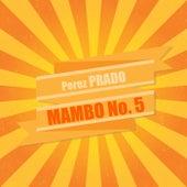 Mambo No. 5 von Perez Prado