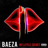 Play & Download My Little Secret - Single by Baeza | Napster
