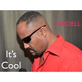 Play & Download It's Cool - Single by Cardell | Napster