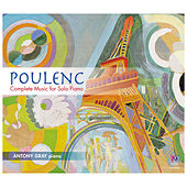 Play & Download Poulenc: Complete Music for Solo Piano by Antony Gray | Napster