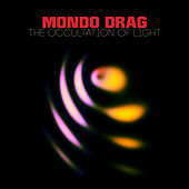 Play & Download The Occultation of Light by Mondo Drag | Napster