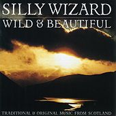 Play & Download Wild & Beautiful by Silly Wizard | Napster