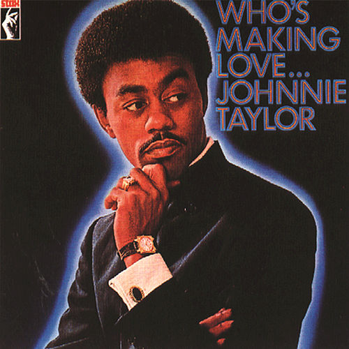 Play & Download Who's Makin' Love by Johnnie Taylor | Napster