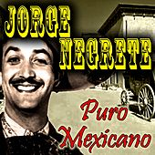 Play & Download Puro Mexicano by Jorge Negrete | Napster