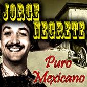 Puro Mexicano by Jorge Negrete