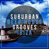 Play & Download Suburban Deep House Grooves Ibiza by Various Artists | Napster