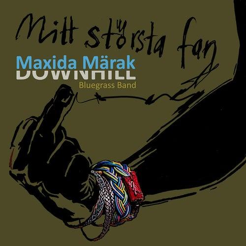 Play & Download Mitt Största Fan (Bluegrass Version) [feat. Maxida Märak] by Downhill Bluegrass Band | Napster