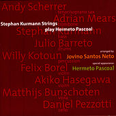 Play & Download Stephan Kurmann Strings Play Hermeto Pascoal by Hermeto Pascoal | Napster