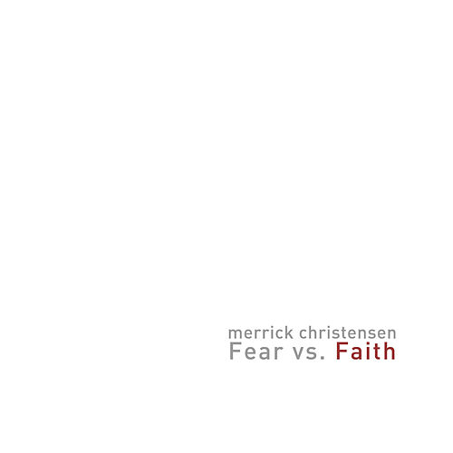 Play & Download Fear vs. Faith by Merrick Christensen | Napster