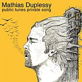 Public tunes, private songs by Mathias Duplessy