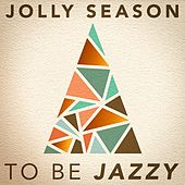Play & Download Jolly Season to be Jazzy by Various Artists | Napster