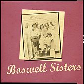 Play & Download Bowsell Sisters by Boswell Sisters | Napster