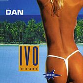 Play & Download Ivo ( Se Lo Sapevo) by Dan | Napster