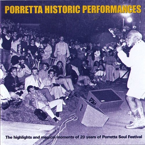 Play & Download Porretta Historic Performances - The Highlights And Magical Moments Of 20 Years Of Porretta Soul Festival by Various Artists | Napster