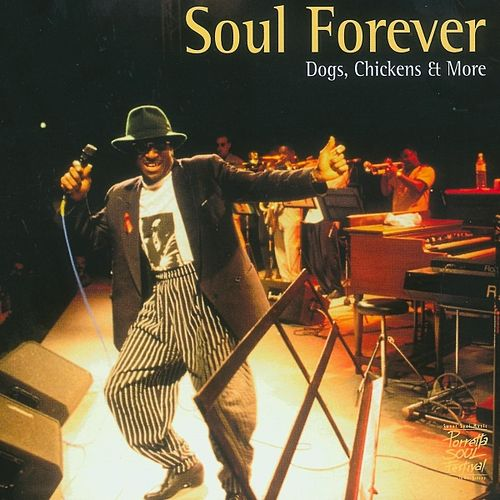 Soul Forever - Dogs, Chickens And More by Various Artists