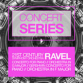Concert Series: Ravel - Concerto for Piano and Orchestra in G Major and Gershwin - Concerto for Piano and Orchestra in F Major by Various Artists