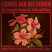 Play & Download Ludwig van Beethoven - The Complete Sonatas for Violin and Piano by Emmy Verhey | Napster