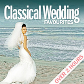 Play & Download Classical Wedding Favourites - Over 2 Hours by Various Artists | Napster