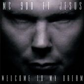 Play & Download Welcome To My Dream by MC 900 Ft. Jesus | Napster