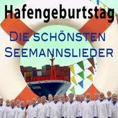 Hafengeburtstag: Die Schönsten Seemannslieder, Shanties und Stimmungshits by Various Artists