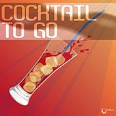 Play & Download Cocktail to Go by Various Artists | Napster