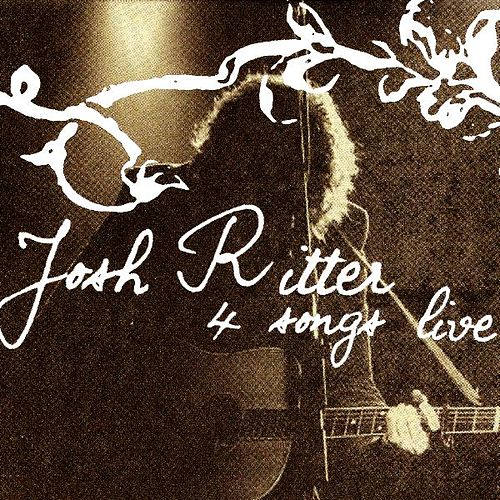 Play & Download 4 Songs Live by Josh Ritter | Napster