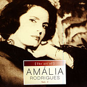 The Art Of Amália Rodrigues Vol. I von Amalia Rodrigues