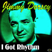I Got Rhythm by Jimmy Dorsey