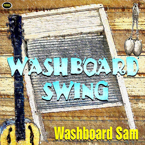 Play & Download Washboard Swing by Washboard Sam | Napster
