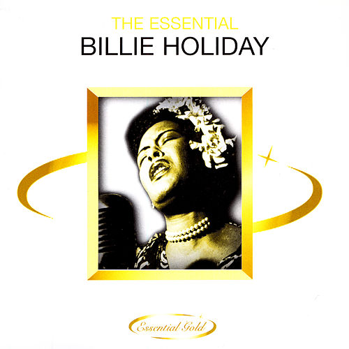 Play & Download The Essential Billie Holiday by Billie Holiday | Napster