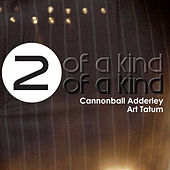 Two of a Kind - Cannonball Adderley and Art Tatum by Various Artists