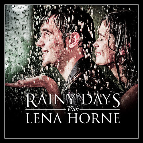 Play & Download Rainy Days With Lena Horne by Lena Horne | Napster