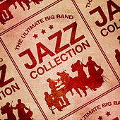 The Ultimate Big Band Jazz Collection by The American Patrol Orchestra