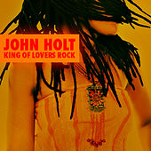 Play & Download John Holt - King Of Lovers Rock by John Holt   Napster