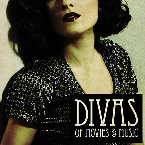 Play & Download Divas of Movies & Music by Various Artists | Napster