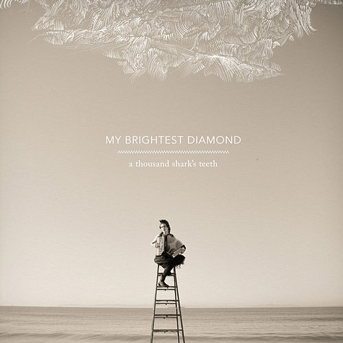 Play & Download A Thousand Shark's Teeth by My Brightest Diamond | Napster
