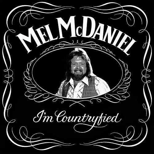 I'm Countryfied by Mel McDaniel