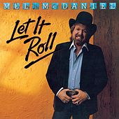 Play & Download Let It Roll by Mel McDaniel | Napster