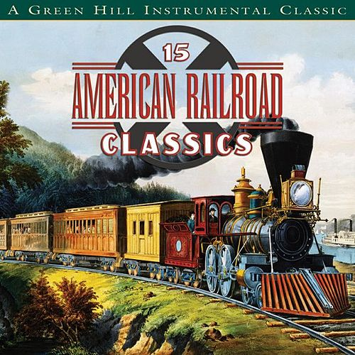 Play & Download American Railroad Classics by Various Artists | Napster