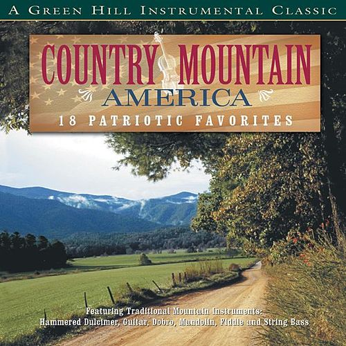 Play & Download Country Mountain America by Various Artists | Napster