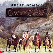 B.W. Goes C.W. by Bobby Womack