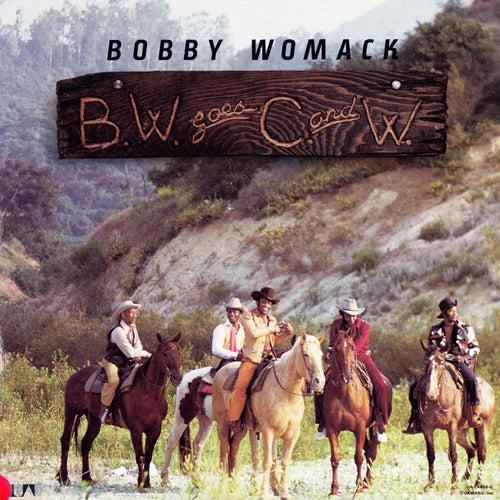 B.W. Goes C.W. by Bobby Womack