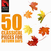 50 Classical Pieces for Autumn Days by Various Artists