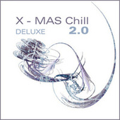 X-Mas Chill Deluxe 2.0 by Various Artists