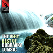 Play & Download The Very Best of Dubravka Tomsic - 50 Tracks by Dubravka Tomsic | Napster