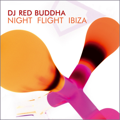 Play & Download Night Flight Ibiza by Red Buddha | Napster