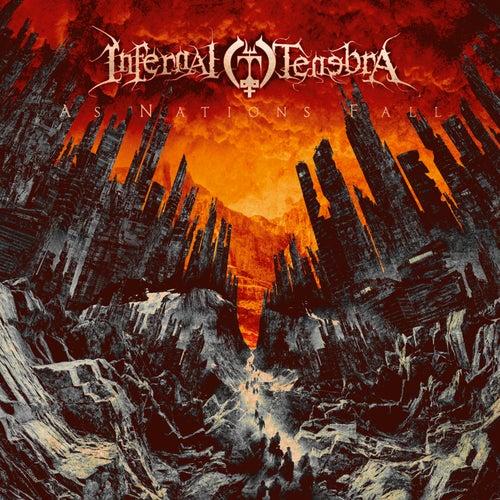 As Nations Fall von Infernal Tenebra