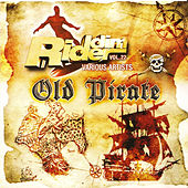 Play & Download Riddim Rider, Vol 22: Old Pirate by Various Artists | Napster