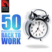 Play & Download 50 Classical Pieces: Back to Work by Various Artists | Napster